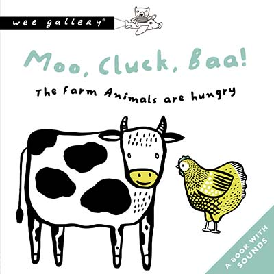 Moo, Cluck, Baa! The Farm Animals Are Hungry - Jacket