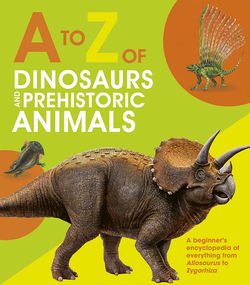 A to Z of Dinosaurs and Prehistoric Animals - Jacket