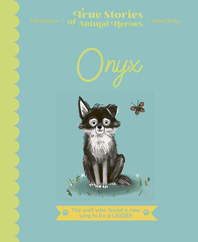 True Stories of Animal Heroes: Onyx - Jacket