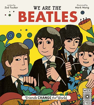 Friends Change the World: We Are The Beatles - Jacket
