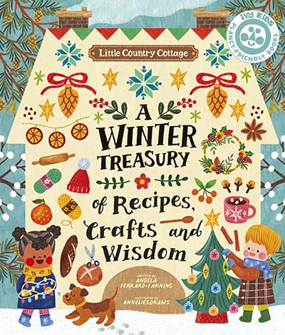 Little Country Cottage: A Winter Treasury of Recipes, Crafts and Wisdom - Jacket
