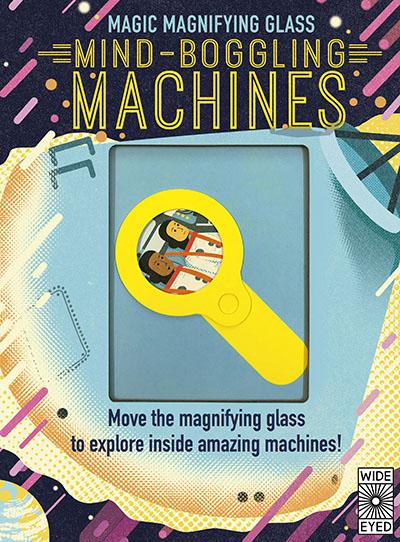 Magic Magnifying Glass: Mind-Boggling Machines - Jacket