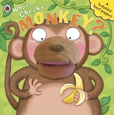 Who's A Cheeky Monkey? A Ladybird Hand Puppet Book - Jacket