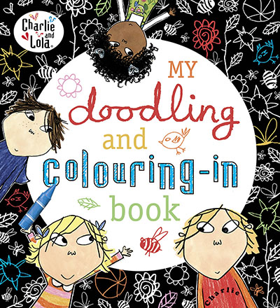 Charlie and Lola: My Doodling and Colouring-In  Book - Jacket