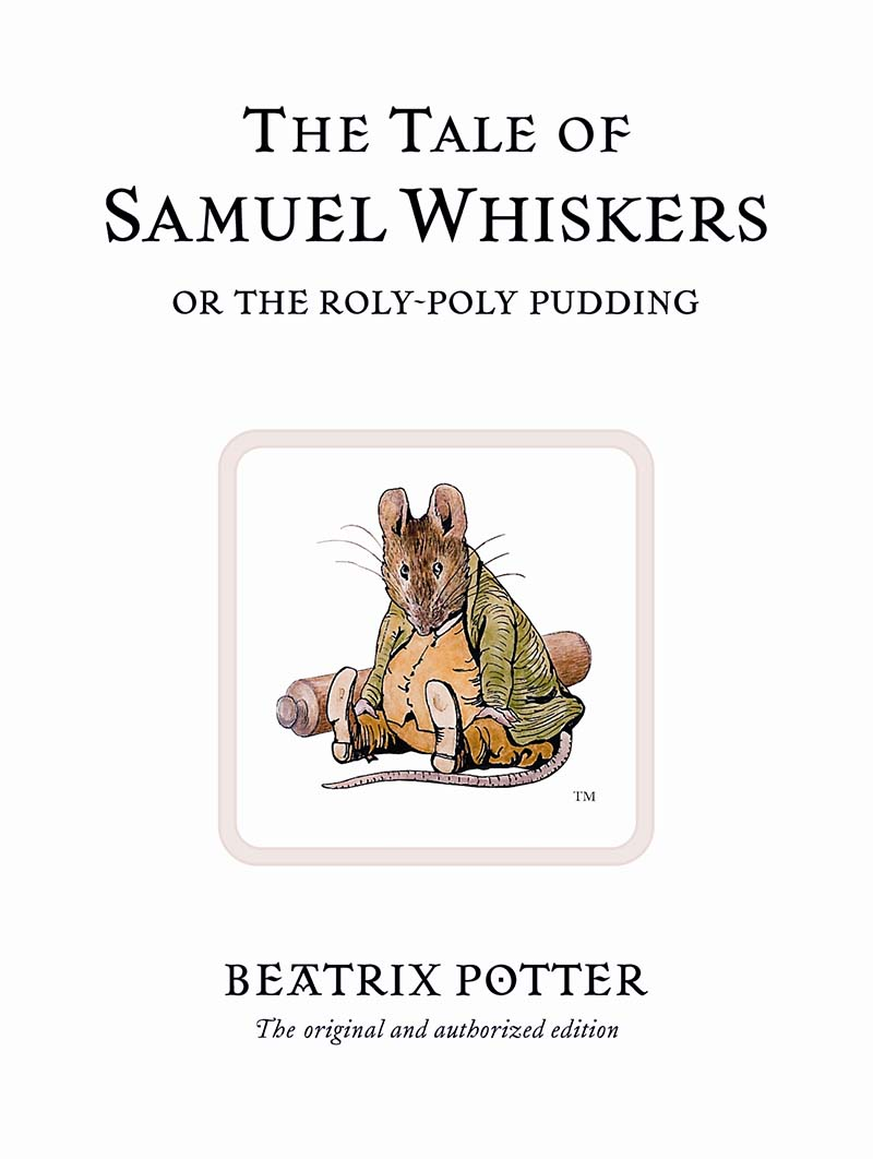 The Tale of Samuel Whiskers or the Roly-Poly Pudding - Jacket