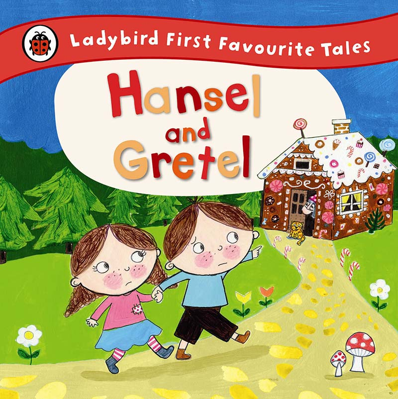 Hansel and Gretel: Ladybird First Favourite Tales - Jacket