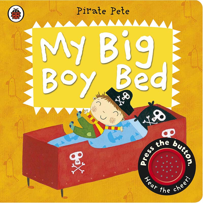 My Big Boy Bed: A Pirate Pete book - Jacket