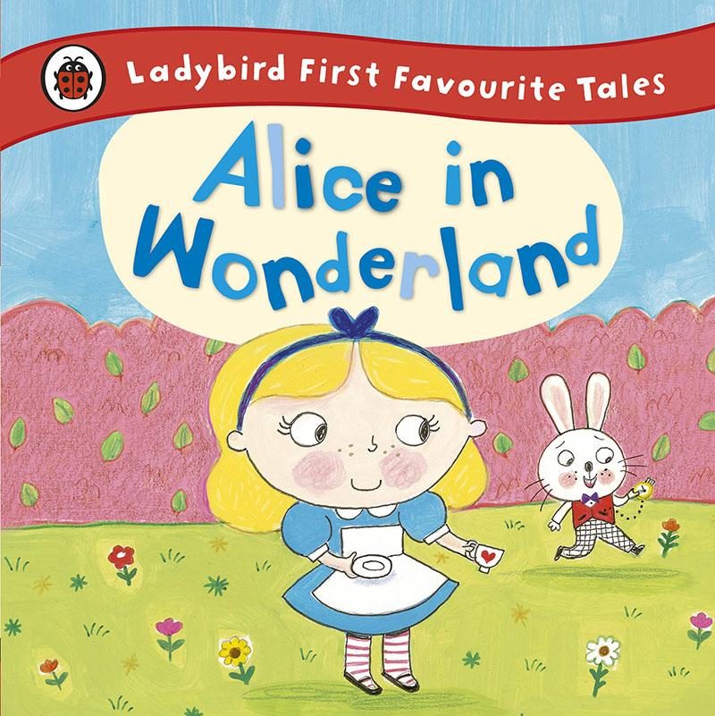 Alice in Wonderland: Ladybird First Favourite Tales - Jacket