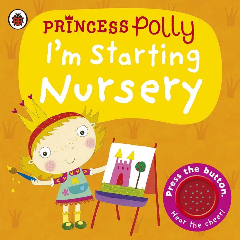 I'm Starting Nursery: A Princess Polly book - Jacket