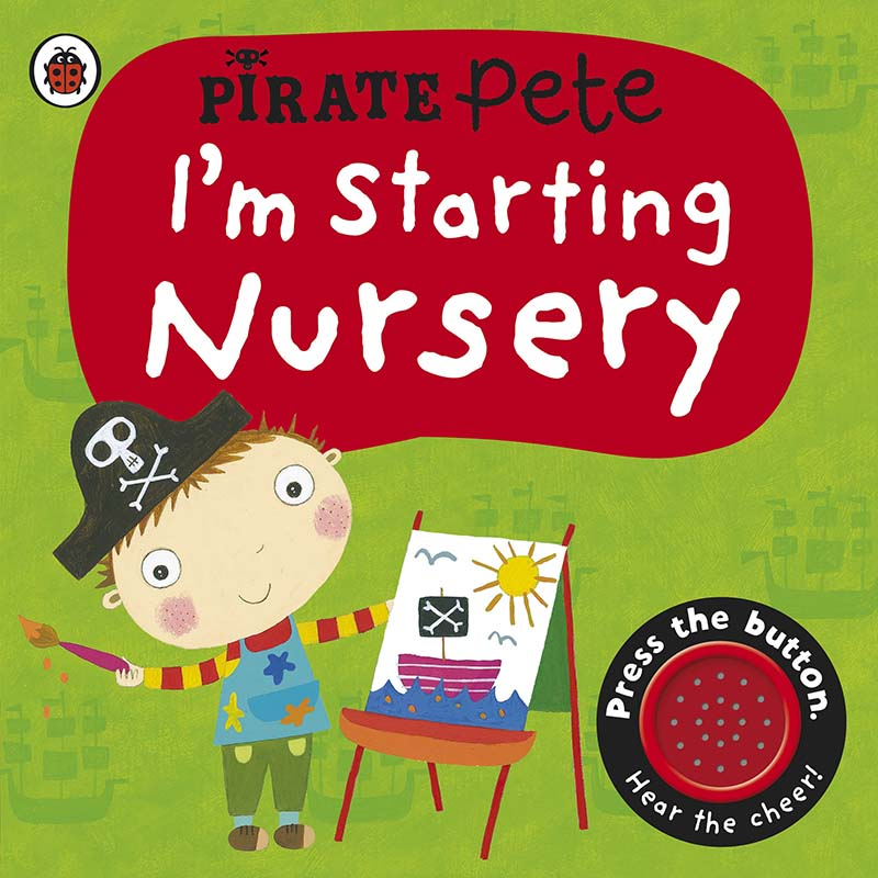 I'm Starting Nursery: A Pirate Pete Book - Jacket