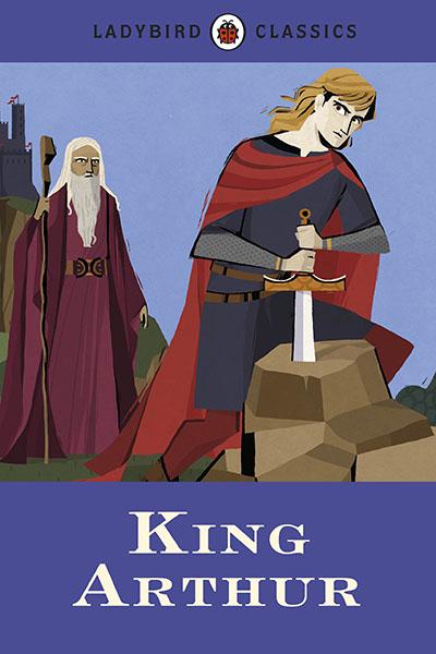 Ladybird Classics: King Arthur - Jacket