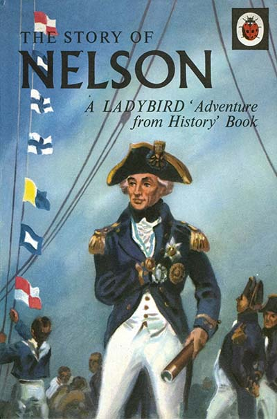 The Story of Nelson: A Ladybird Adventure from History Book - Jacket