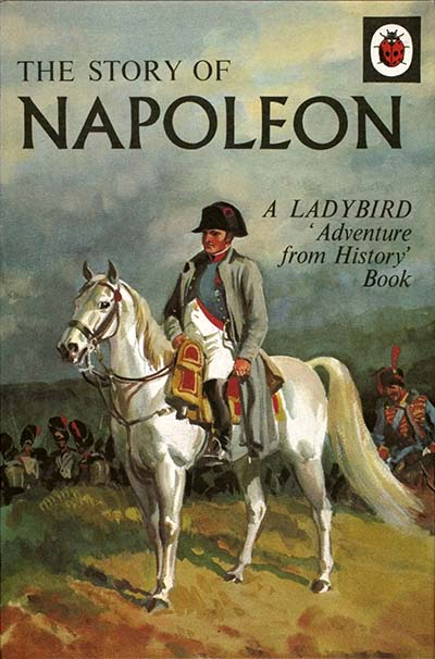The Story of Napoleon: A Ladybird Adventure from History Book - Jacket