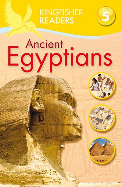 Kingfisher Readers: Ancient Egyptians (Level 5: Reading Fluently) - Jacket