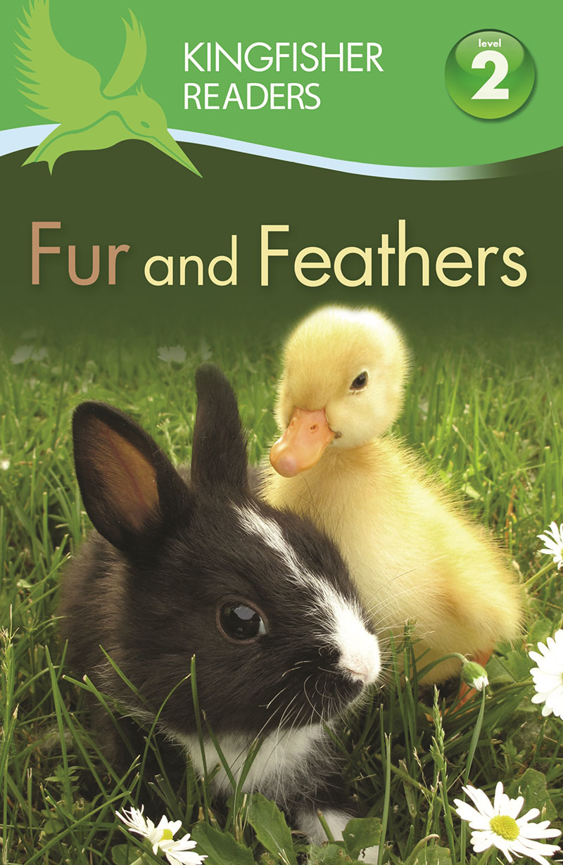 Kingfisher Readers: Fur and Feathers (Level 2: Beginning to Read Alone) - Jacket