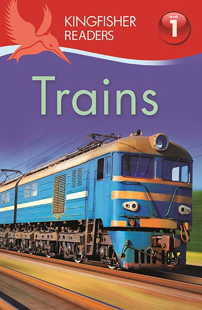 Kingfisher Readers: Trains (Level 1: Beginning to Read) - Jacket