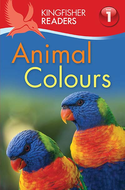 Kingfisher Readers: Animal Colours (Level 1: Beginning to Read) - Jacket