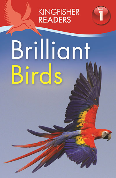 Kingfisher Readers: Brilliant Birds (Level 1: Beginning to Read) - Jacket