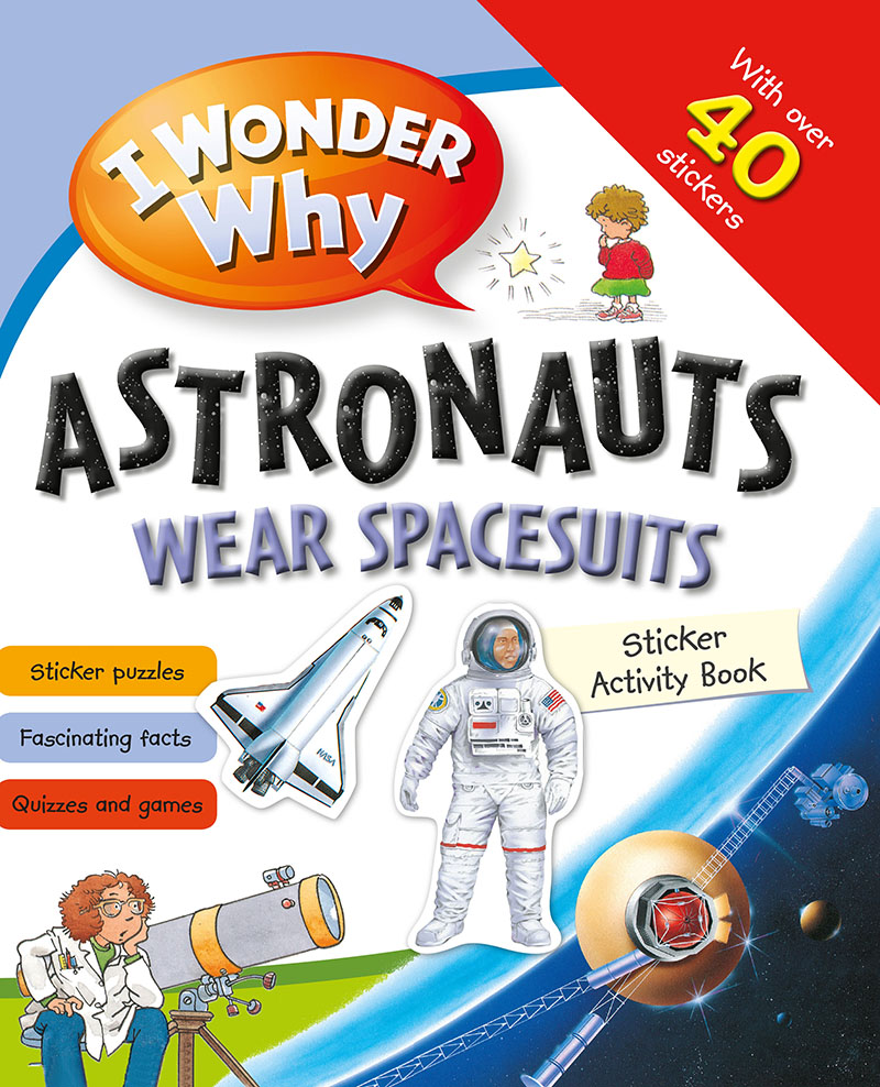 I Wonder Why Astronauts Wear Spacesuits Sticker Activity Book - Jacket