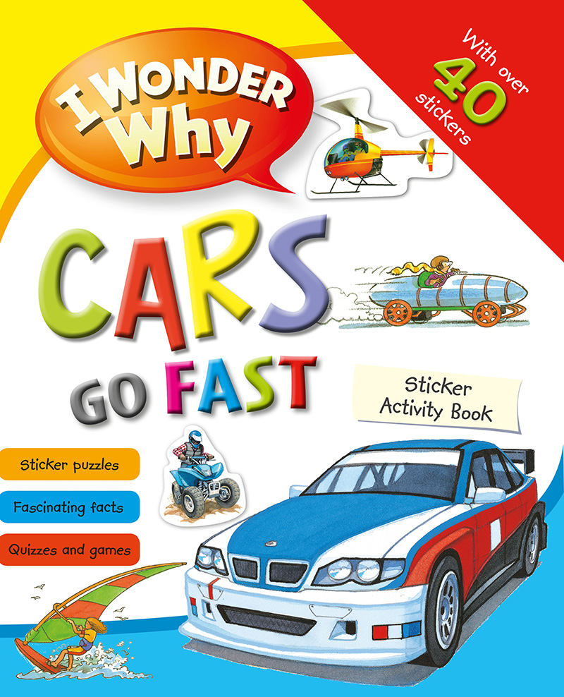 I Wonder Why Cars Go Fast Sticker Activity Book - Jacket