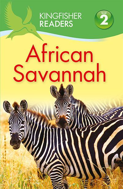 Kingfisher Readers: African Savannah (Level 2: Beginning to Read Alone) - Jacket