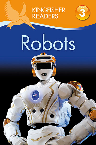 Kingfisher Readers: Robots (Level 3: Reading Alone with Some Help) - Jacket
