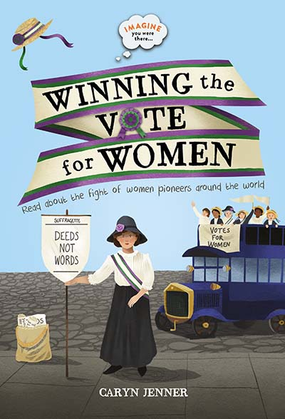 Imagine you were there... Winning the Vote for Women - Jacket
