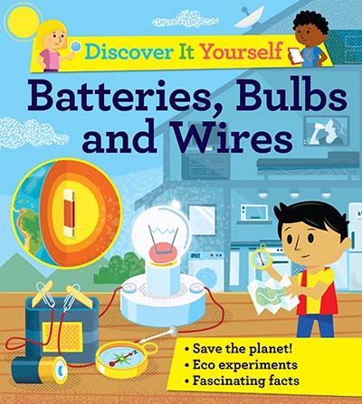 Discover It Yourself: Batteries, Bulbs, and Wires - Jacket