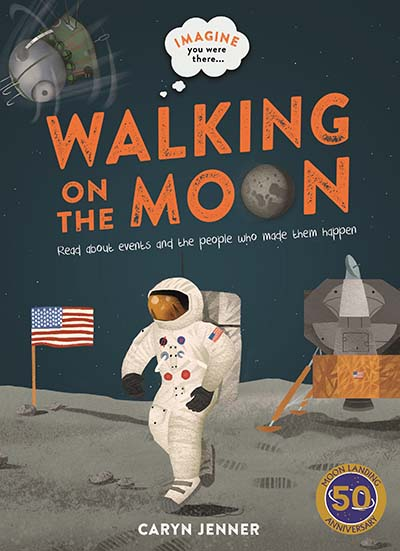 Imagine You Were There... Walking on the Moon - Jacket