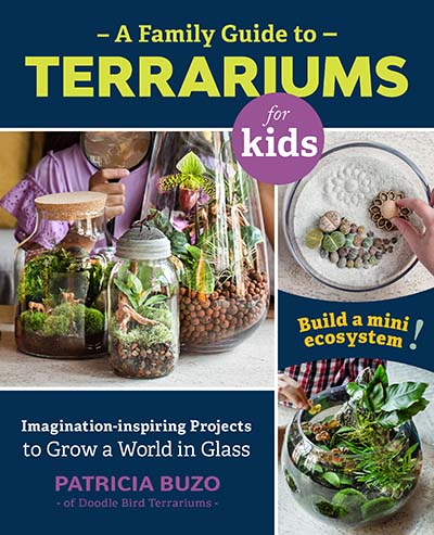 A Family Guide to Terrariums for Kids - Jacket