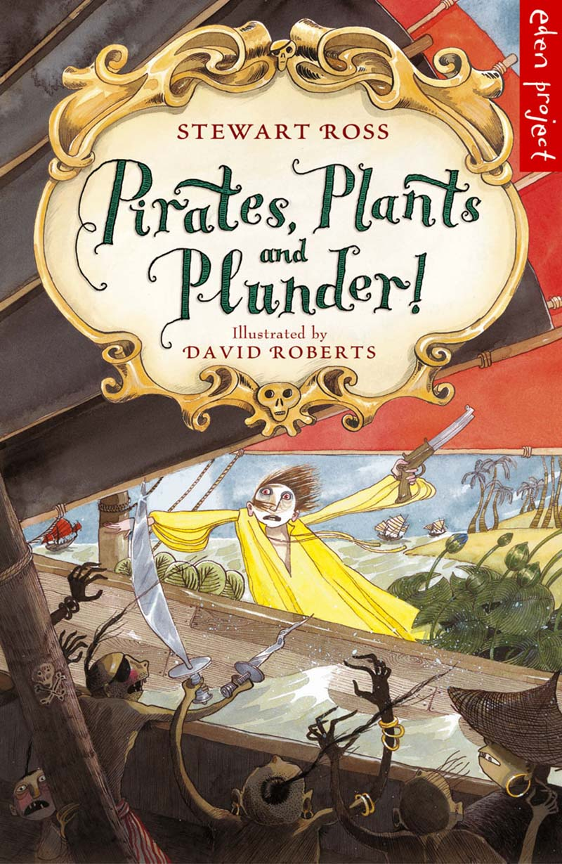 Pirates, Plants And Plunder! - Jacket