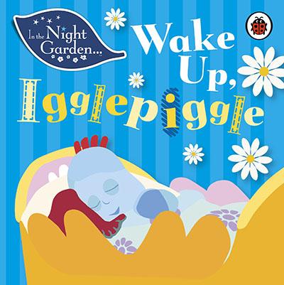 In the Night Garden: Wake Up, Igglepiggle - Jacket
