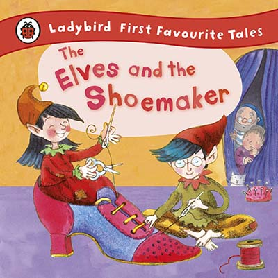 The Elves and the Shoemaker: Ladybird First Favourite Tales - Jacket