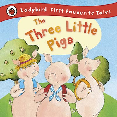 The Three Little Pigs: Ladybird First Favourite Tales - Jacket