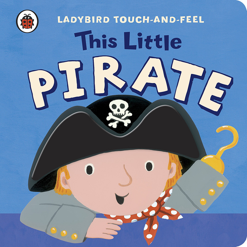 This Little Pirate: Ladybird Touch and Feel - Jacket