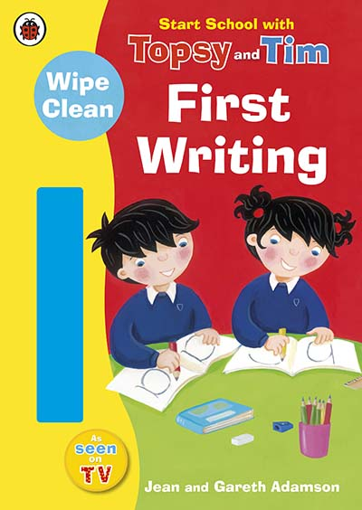 Start School with Topsy and Tim: Wipe Clean First Writing - Jacket