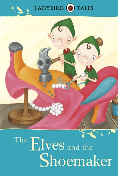 Ladybird Tales: The Elves and the Shoemaker - Jacket