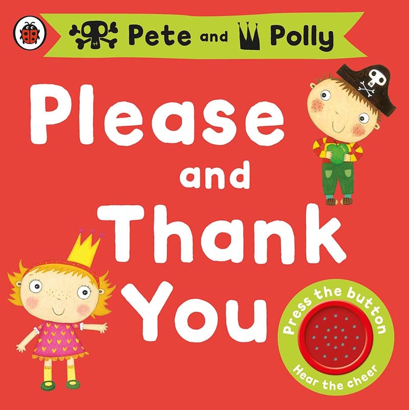 Please and Thank You: A Pirate Pete and Princess Polly book - Jacket
