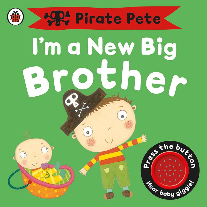 I'm a New Big Brother: A Pirate Pete book - Jacket