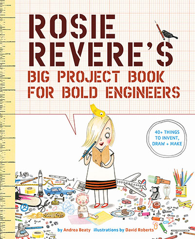 Rosie Revere's Big Project Book for Bold Engineers - Jacket