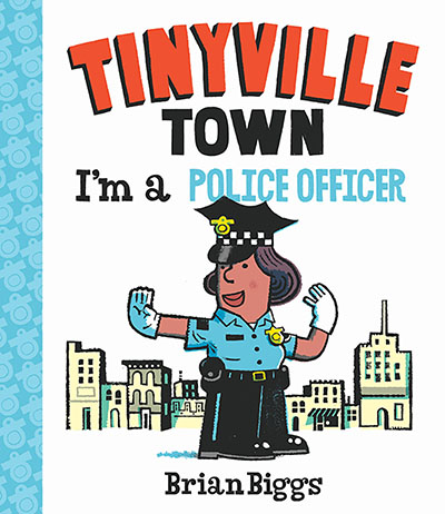 I'm a Police Officer (A Tinyville Town Book) - Jacket
