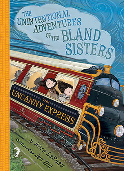 The Uncanny Express (The Unintentional Adventures of the Bland Sisters Book 2) - Jacket