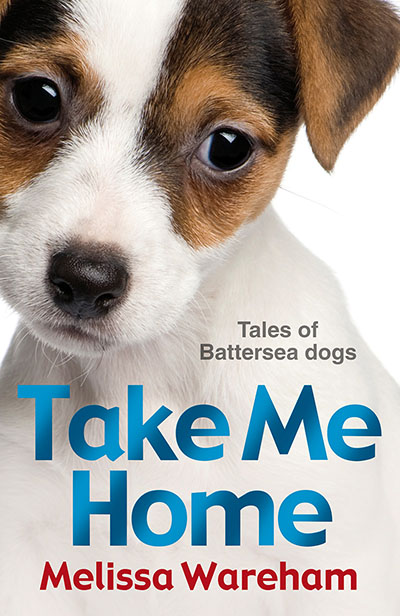 Take Me Home: Tales of Battersea Dogs - Jacket