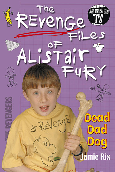 The Revenge Files of Alistair Fury: Dead Dad Dog - Jacket