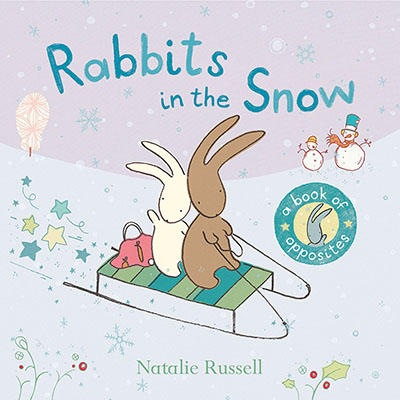 Rabbits in the Snow: A Book of Opposites - Jacket