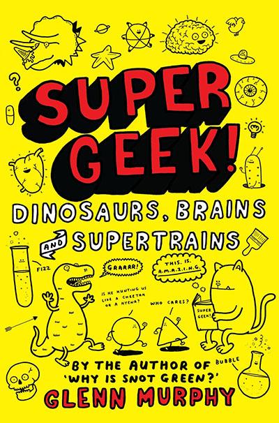 Supergeek: Dinosaurs, Brains and Supertrains - Jacket