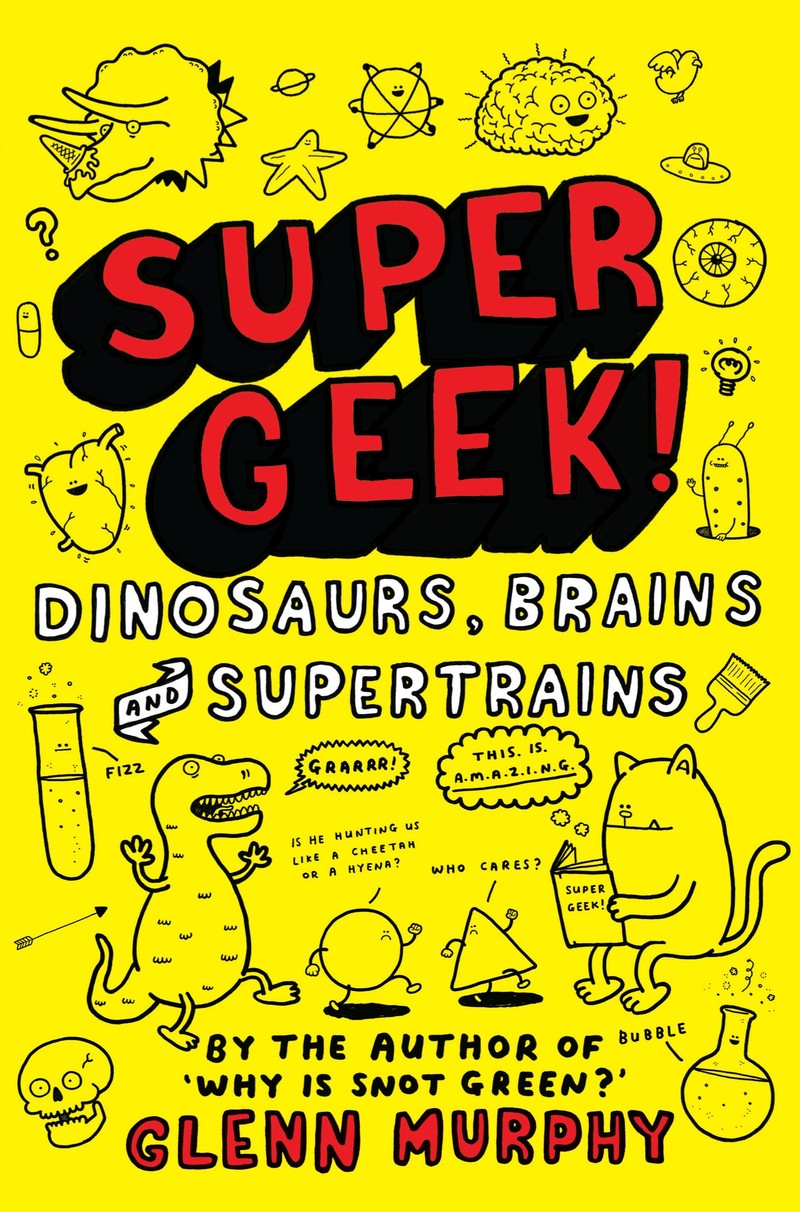 Supergeek: Dinosaurs, Brains and Supertrains - Jacket