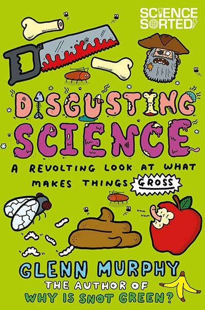 Disgusting Science: A Revolting Look at What Makes Things Gross - Jacket