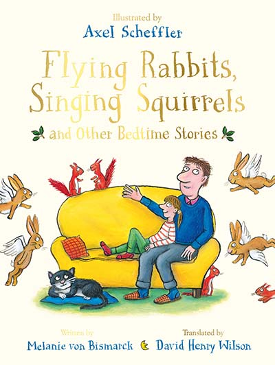 Flying Rabbits, Singing Squirrels and Other Bedtime Stories - Jacket