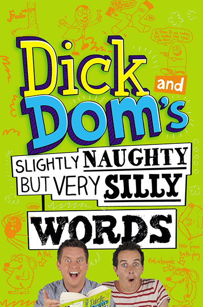 Dick and Dom's Slightly Naughty but Very Silly Words - Jacket